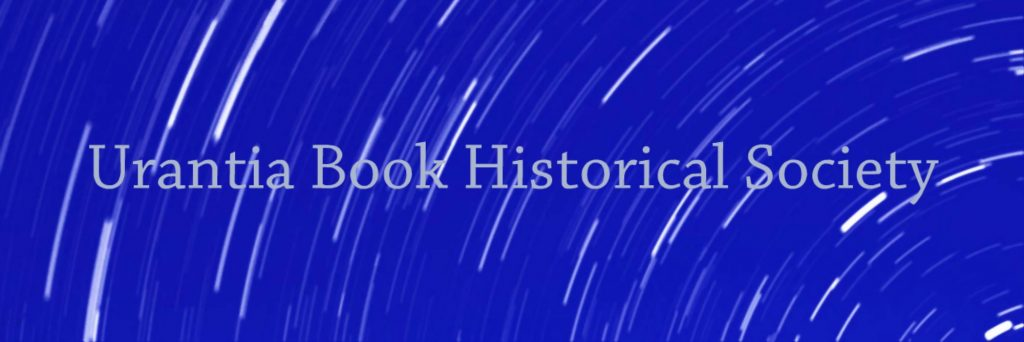 Urantia Book Historical Society New Archive Now Open